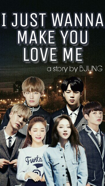 FF NC] I JUST WANNA MAKE YOU LOVE ME Chapter 19