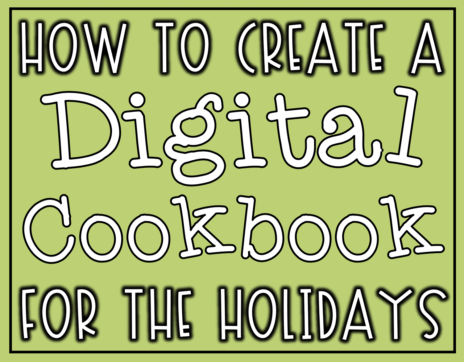 how to create a digital cookbook for the holidays the techie teacher