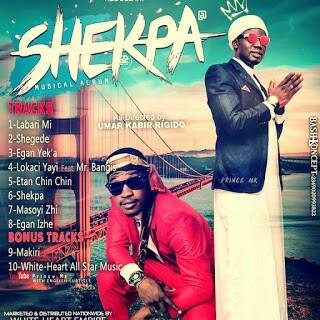 Prince Mk Mp3 , Prince Mk Shegede , Prince Mk Labari Mi , Prince Mk Etan Chinchin , Prince Mk Lokaci Yayi , Prince Mk Egan Izhe , Prince Mk Egan Yeka , Prince Mk Shekpa Video , Prince M.k Track s , Prince Mk Lyrics , Prince M.k Shekpa Video , Prince Mk Latest Songs , Nupe Music , Nupe Songs , Nupe Dance , Nupe Video