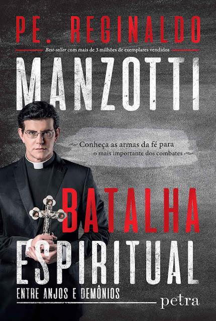 Batalha Espiritual entre anjos e demônios Pe. Reginaldo Manzotti