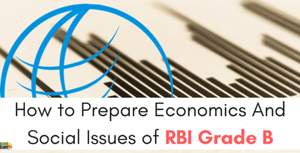 How to Prepare Economics And Social Issues of RBI Grade B