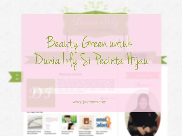 Beauty Green untuk Dunia Irly Si Pecinta Hijau