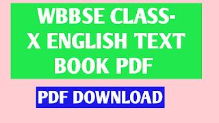 WBBSE CLASS-X ENGLISH TEXT BOOK PDF DOWLOAD HERE