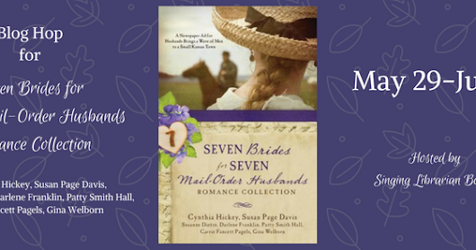 Blog Hop~ Seven Brides for Seven Mail-Order Husbands + giveaway!