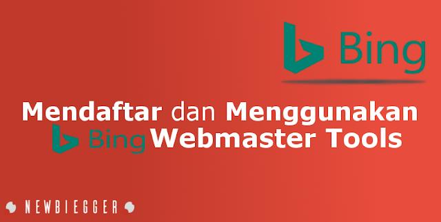 Cara Mendaftar dan 5 Hal yang Bisa Kamu Lakukan Menggunakan Bing Webmaster Tools