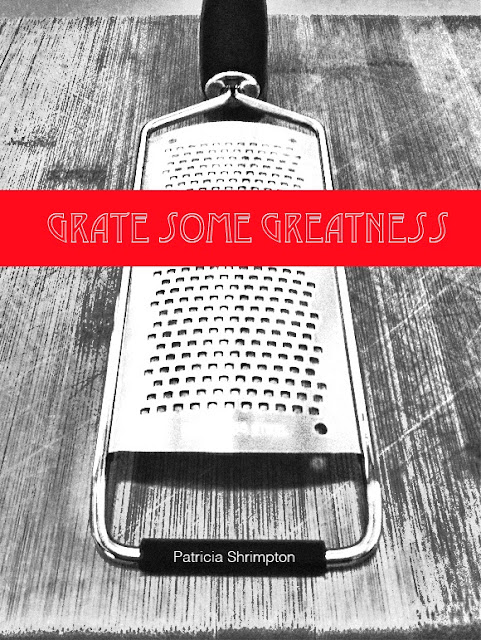 Grater on Cutting Board with Grate some greatness quote
