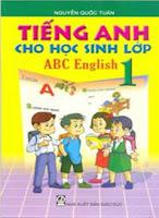 Tiếng Anh cho học sinh lớp 1,  ABC English 1