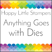 http://happylittlestampers.blogspot.com/2019/06/hls-june-anything-goes-with-dies.html