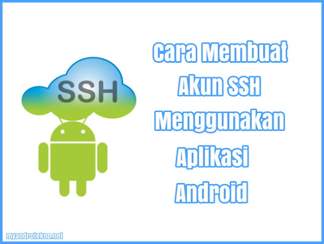 Cara Mudah Membuat Akun SSH Menggunakan Aplikasi Android