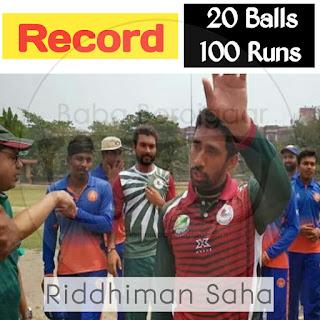 Record -  20 बॉल में 102 रन बनाये रिद्धिमान साहा ने