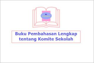 buku yang membahas tuntas permasalahan seputar komite sekolah