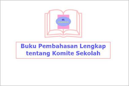 Buku Pembahasan Lengkap tentang Komite Sekolah Dasar