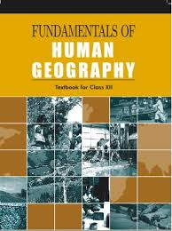 NCERT GEOGRAPHY EBOOK PART 1 :- FUNDAMENTAL OF HUMAN GEOGRAPHY