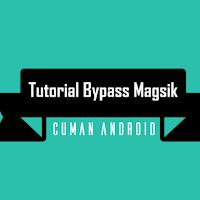 Cara Membuat Hp Menjadi Full Magisk Walaupun Menggunakan Custom Rom