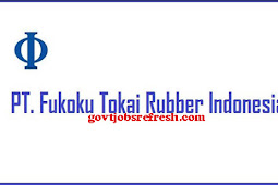 Lowongan Kerja Terbaru PT Fukoku Tokai Rubber Indonesia 2018