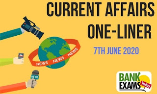 Current Affairs One-Liner: 7th June 2020