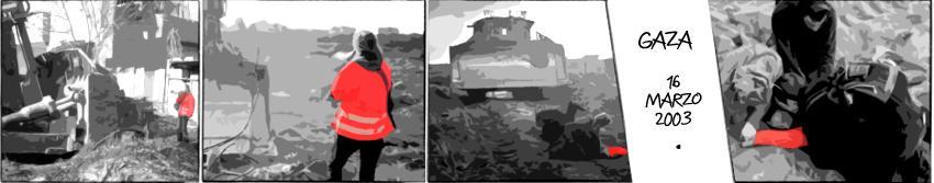 16 marzo 2003: Rachel Corrie viene schiacciata da un bulldozer che voleva demolire la casa di un medico palestinese | Elaborazione grafica: Stefania Bergo