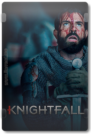 Knightfall Season 1 (2017) Torrent