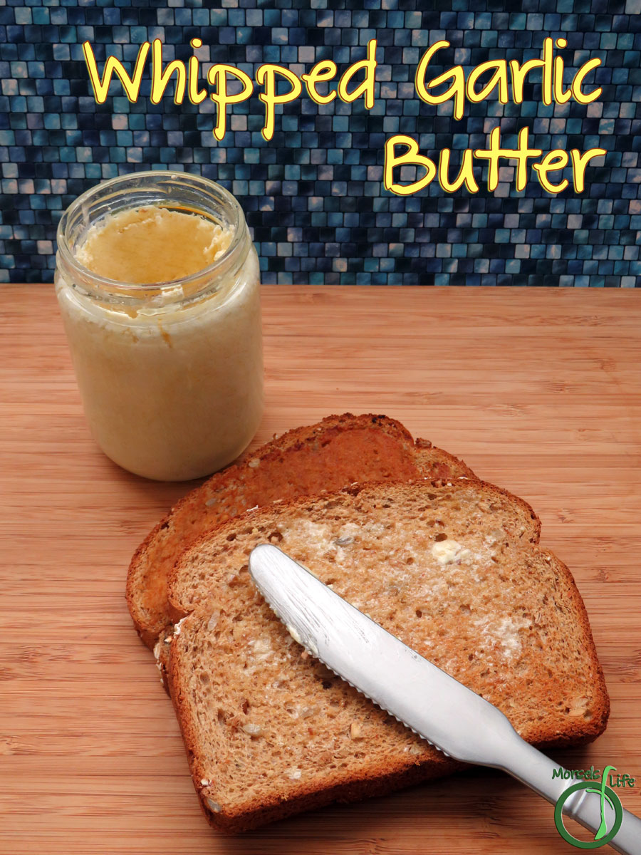 Morsels of Life - Whipped Garlic Butter - Ever want garlic bread, but don't want to go out and buy some? Just make your own whipped garlic butter and slather it on as thickly (or thinly) as you desire! Also great for adding more flavor when cooking.
