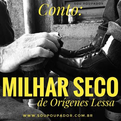 MILHAR SECO Por ORÍGENES LESSA