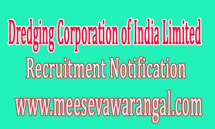 Dredging Corporation of India Limited India dredging Recruitment Notification 2016