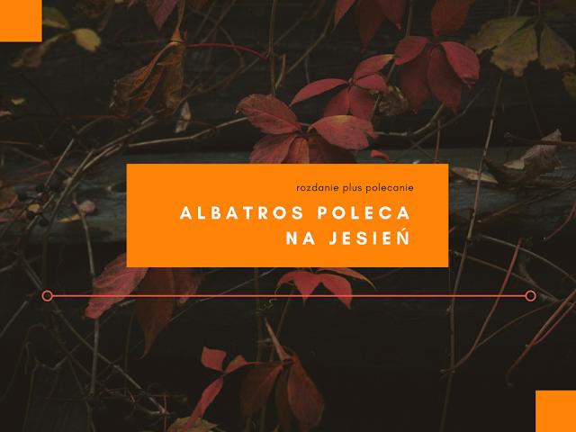Albatros poleca na jesień!