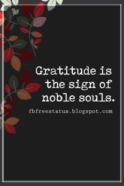 Inspirational Sayings For Thanksgiving Day, Gratitude is the sign of noble souls. - Aesop