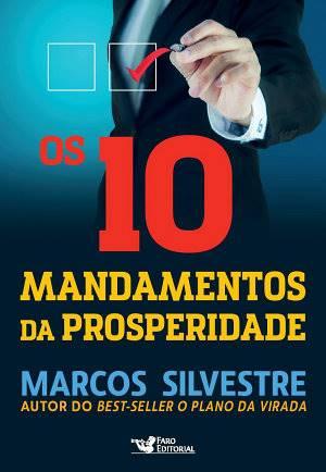 Os 10 mandamentos da prosperidade de Marcos Silvestre