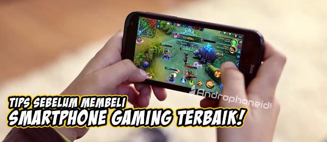 Tips Sebelum Membeli Smartphone Gaming Terbaik!