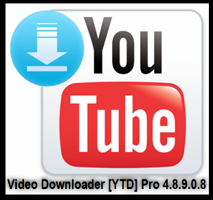 YouTube Video Downloader ( YTD ) Pro 4.8.9.0.8 Full Version