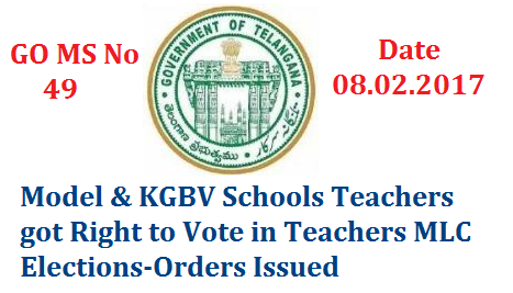 GO MS No 49 Teacher MLC Elections-Model Schools and KGBV Teachers got Right to Vote Telangana Legislative Council –– Teacher' Constituencies – Educational Institutions not lower in standard than that of a secondary school – Notification under Section 27(3)(b) of the Representation of the People Act, 1950 – Issued. go-ms-no-49-teacher-mlc-elections-model-schools-kgbv-got-right-to-vote