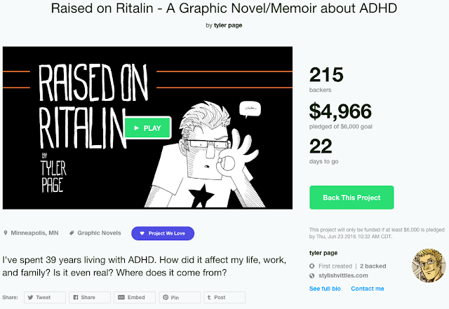 https://www.kickstarter.com/projects/tylerpage/raised-on-ritalin-a-graphic-novel-memoir-about-adh