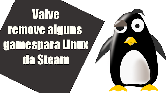 Valve remove games para LInux da Steam