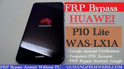 Cara Remove FRP Bypass huawei P10 Lite WAS-LX1A Tanpa PC