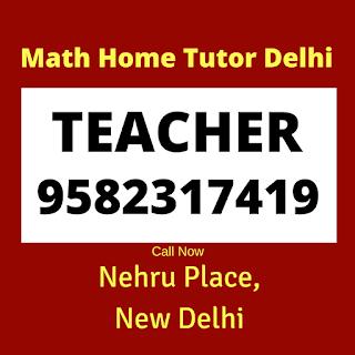 Best Maths Home Tutor in Nehru Place Delhi