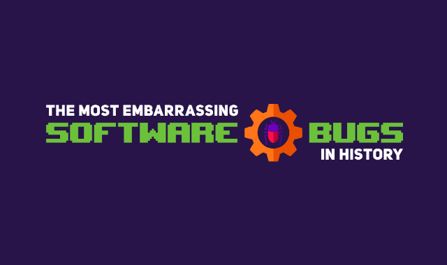 The Most Embarrassing Software Bugs in History