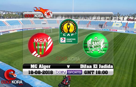 مشاهدة مباراة الدفاع الحسني الجديدي ومولودية الجزائر اليوم 18-8-2018 دوري أبطال أفريقيا