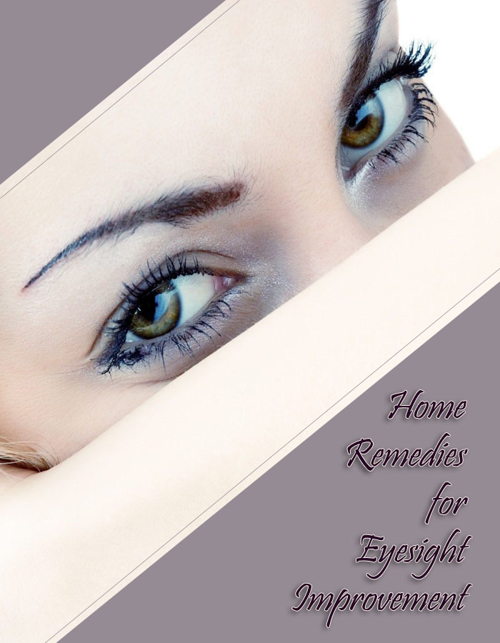 Home Remedies for Eyesight Improvement