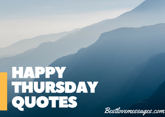 60 Thursday Quotes Happy Thursday Quotes Funny Inspirational