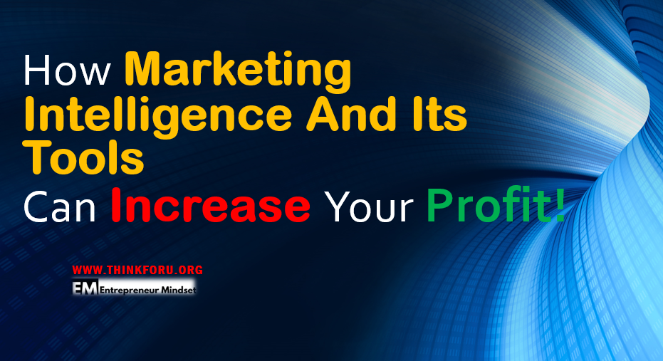 business intelligence, digital market intelligence, Marketing intelligence (MI) and Its Tools, marketing intelligence definition  and here some example of marketing intelligence, need, objective, steps,