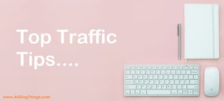7 Actionable Tips for Getting More Traffic to Your Website or Blog