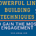 Powerful Link Building Techniques To Gain The Most Engagement