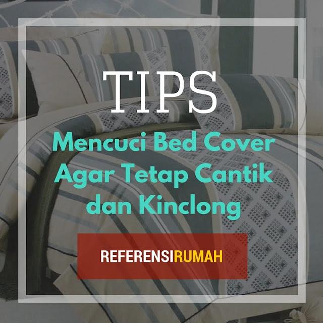 Cara yang Benar Mencuci Bed Cover Agar Tetap Awet dan Kinclong