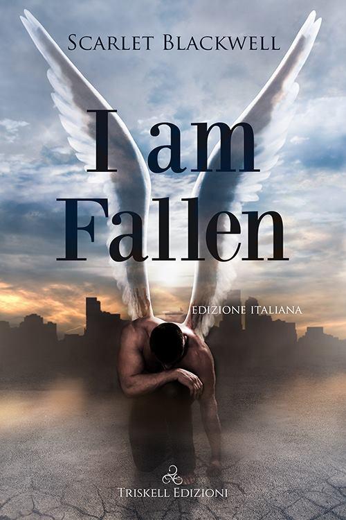"""Libri in uscita: """"I am Fallen"""" di Scarlet Blackwell"""