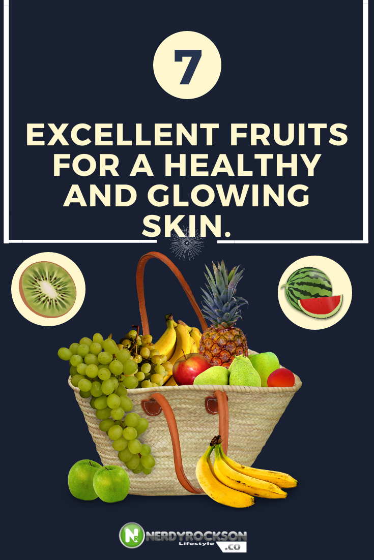 7 Excellent Fruits For A Healthy and Glowing Skin.