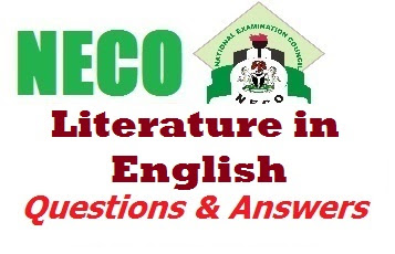 2017 NECO Literature in English Objective & Theory Expo/Answers (Past Questions)