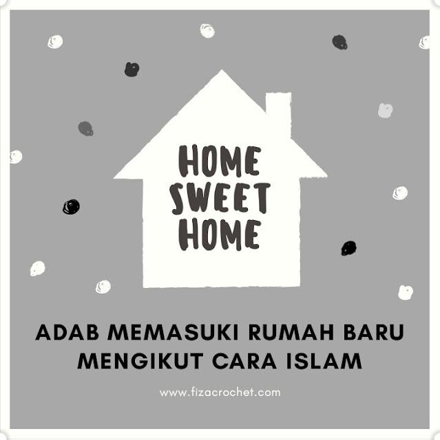 Adab memasuki rumah baru mengikut cara Islam