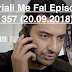 Seriali Me Fal Episodi 1357 (20.09.2018)