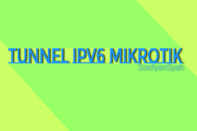 Manual Tunnel ipv6 Mikrotik