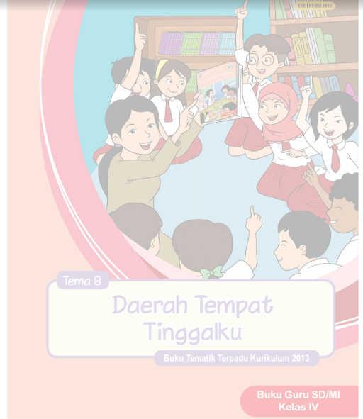 Buku Guru Kelas 4 SD/MI Kurikulum 2013 Revisi Tema 8